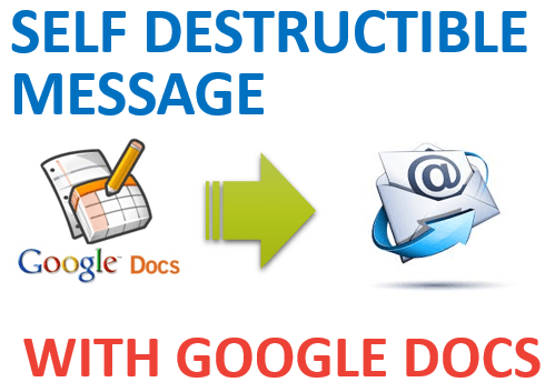 Self Destructible Message with Google Docs