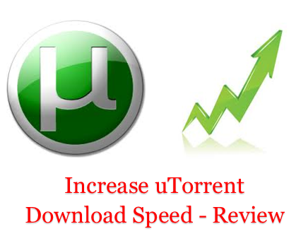 Increase uTorrent Download Speed
