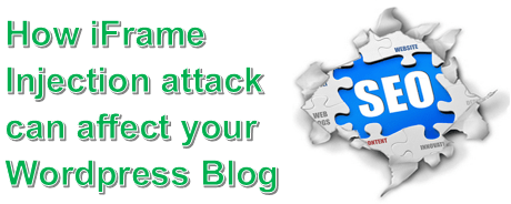 How iFrame Injection attack can affect your Wordpress Blog SEO