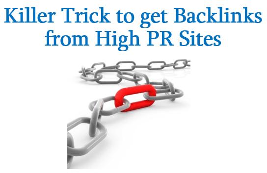 Killer Trick to get Backlinks from High PR Sites
