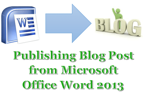 Publishing Blog Post from Microsoft Office Word 2013