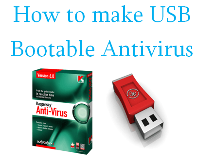 How to make USB Bootable Antivirus