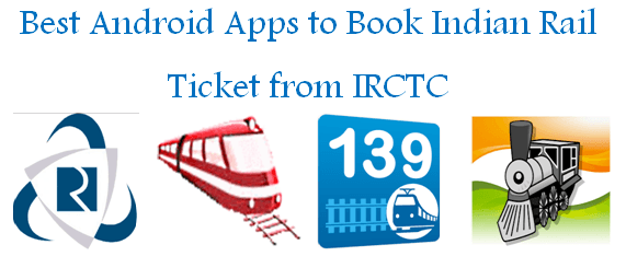 Android Apps to Book Indian Rail Ticket from IRCTC