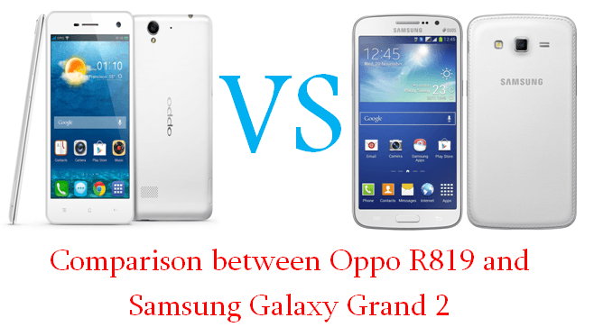 Comparison between Oppo R819 and Samsung Galaxy Grand 2