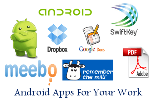 Android Apps For Your Work