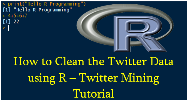 How to Clean the Twitter Data using R – Twitter Mining Tutorial