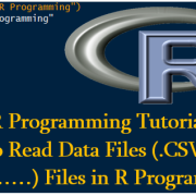 Ways to Read Data Files (.CSV, .table, Excel……) Files in R Programming